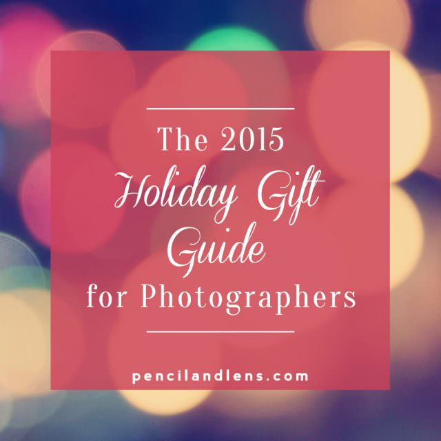 When you have a photographer to shop for: the 2016 gift guide for photographers and other humans