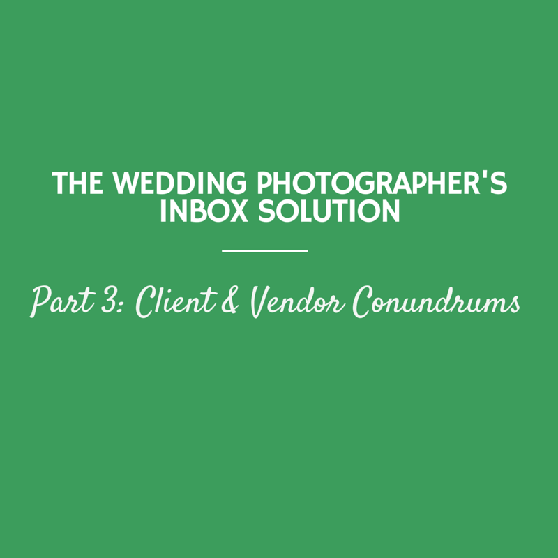 The Wedding Photographer's Inbox Solution, Part 3: Client & Vendor Conundrums