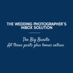 The Wedding Photographer's Inbox Solution, Parts 1, 2 & 3