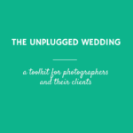 The Unplugged Wedding: A Toolkit for Photographers