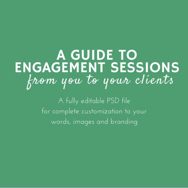 A Guide to Engagement Sessions (customizable)
